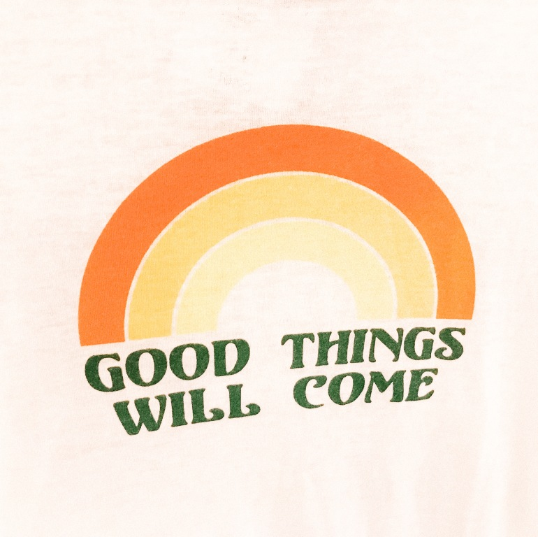 Good things will come